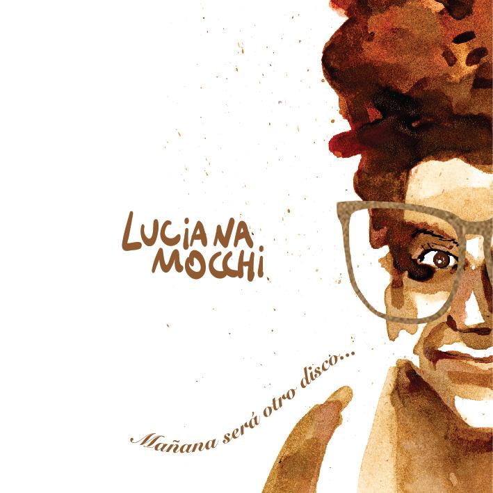 Luciana Mocchi Mañana será otro disco