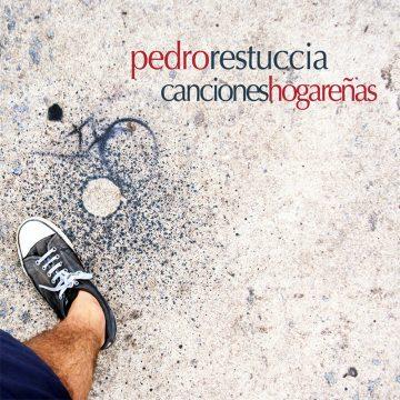 Pedro Restuccia Canciones Hogareñas